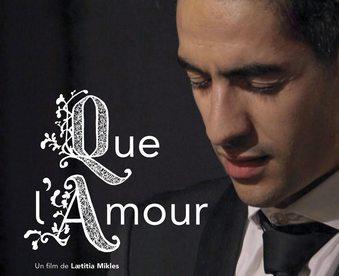 Film Que l'amour - 2019 - Agence du Film 64